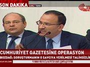 Bekir Bozdağ, Cumhuriyet gazetesine yönelik operasyon açıklaması