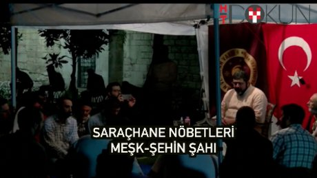 Fatih Çıtlak - Saraçhane Nöbetleri Meşk-Şehin Şahı