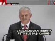 Başbakan'dan Trump'a Fetullah Gülen için açık çağrı