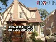 Robert Redford'a benzetilen Trump işte bu evde büyüdü!