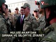 Hulusi Akar Şırnak ve Silopi'de birlikleri denetledi