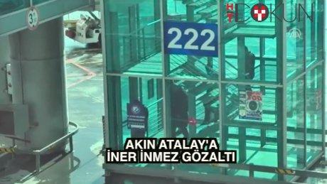Akın Atalay'a Atatürk Havalimanı'nda gözaltı