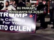 """Pensilvanya'da ilginç pankart: """"Trump senin için geliyor FETO Gülen"""""""