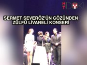 Sermet Severöz'ün gözünden Zülfü Livaneli konseri