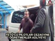 FETÖ'den 15 pilot tutuklandı, 15 öğretmen adliyede!