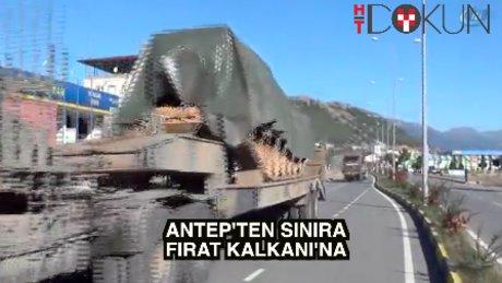 Tanklar Antep'ten sınıra