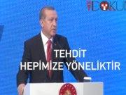 """Erdoğan: """"Bu set yıkılırsa teröristler tıpkı bir sel gibi tüm dünyayı ateşe ve kana bulayacaktır"""""""