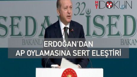 """Erdoğan'dan AP oylaması yorumu: """"Ne çıkarsa çıksın nezdimizde hiçbir kıymeti yoktur"""""""
