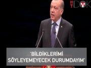 """Erdoğan: """"Şu anda bildiklerimi söylemeyecek durumdayım"""""""