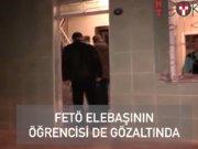 FETÖ elebaşının öğrencisi de gözaltında