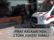Fırat Kalkanı'nda 2 Türk asker yaralandı
