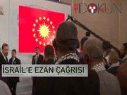 Erdoğan'dan İsrail'e ezan çağrısı