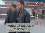 Konya'da Bylock'a 23 gözaltı!