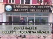 Halfeti Belediye Başkanı'na gözaltı