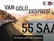 Van Gölü Ekspresi'nde 55 saat