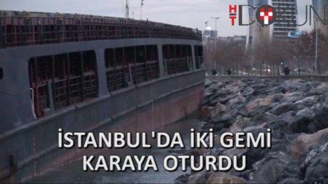 İstanbul'da iki gemi karaya oturdu