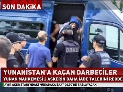 Yunanistan'a kaçan 8 darbeci askerken ikisinin daha iadesini reddetti