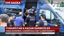 /video/haber/izle/yunanistana-kacan-8-darbeci-askerken-ikisinin-daha-iadesini-reddetti/214004