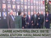 Darbe komisyonu İBB ve Atatürk Havalimanı'ndaydı