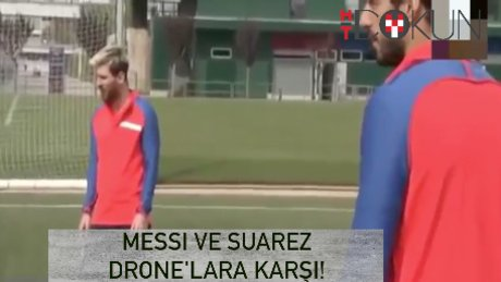 Messi ve Suarez'den topla drone avı!