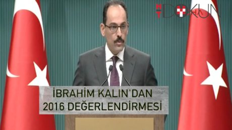 İbrahim Kalın'dan 2016 değerlendirmesi
