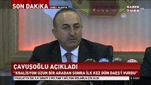Çavuşoğlu: Koalisyon uzun zaman sonra El Bab'da DEAŞ'i vurdu