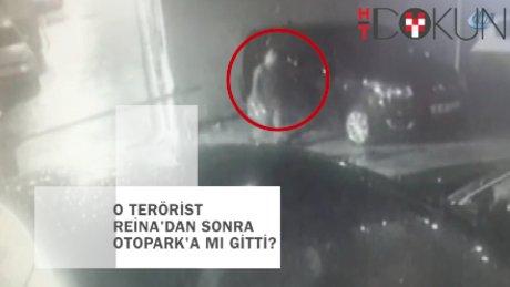 Ortaköy saldırganı otoparkta görüldü iddiası