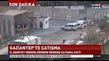 Gaziantep Emniyet Müdürlüğü önünde çatışma çıktı!