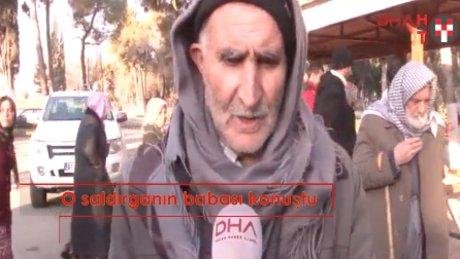 """Gaziantep saldırganının babası: """"Oğlumun akli dengesi bozuk"""""""