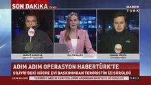 Operasyon adım adım Habertürk'te