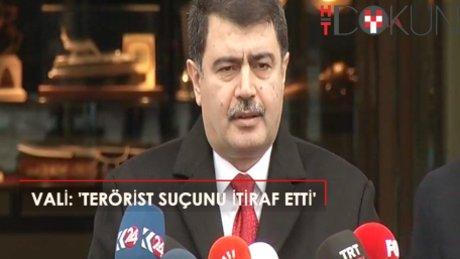 """Vasip Şahin: """"Terörist suçunu kabul etmiştir. Parmak izi de uyuşmuştur"""""""