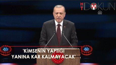Erdoğan: 'Yaptıkları hiçbir zaman yanlarına kar kalmayacak'