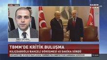 Kemal Kılıçdaroğlu Devlet Bahçeli görüşmesi sona erdi