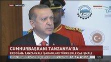 Erdoğan'dan Tanzanya'da Batı'ya ve BM'ye mesaj