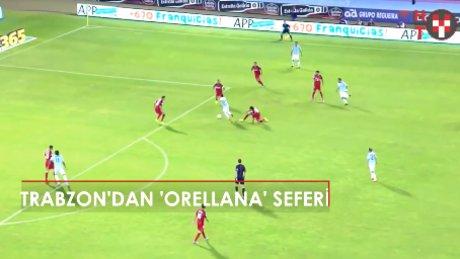 Trabzon'dan Orellana harekatı