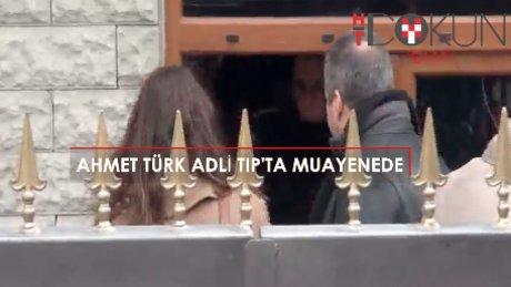 Ahmet Türk'e Adli Tıp'ta muayene