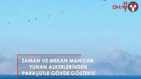 Yunan askerinden Kardak yakınlarında paraşütlü atlayış!