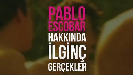 Pablo Escobar hakkında ilginç gerçekler