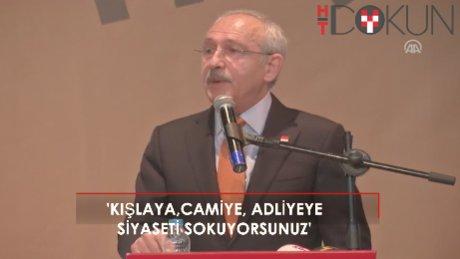 """Kılıçdaroğlu: """"Bu düzenlemeyle camiye de kışlaya da adliyeye de siyaseti sokuyorsunuz"""""""
