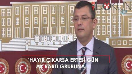 CHP Grup Başkanvekili Özel'den Referandum açıklaması