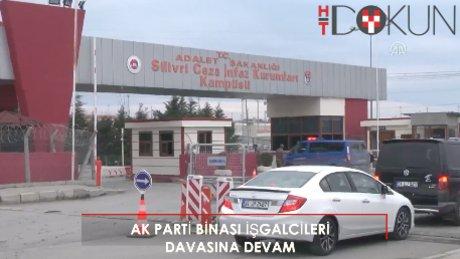 Silivri'de AK Parti işgalcilerinin yagılanmasında ikinci gün