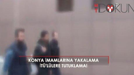 FETÖ'nün Konya imamlarına operasyon, İTÜ'ye 22 tutuklama!