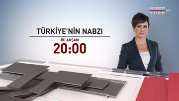 Türkiye'nin Nabzı - Bu Akşam Saat 20.00'de Habertürk TV'de