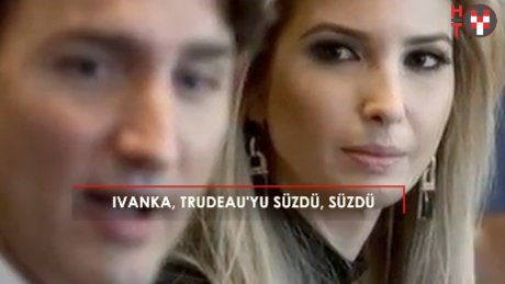 Ivanka'dan Trudeau'ya hayran bakışlar!