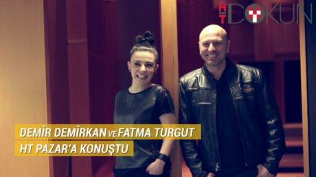 Demir Demirkan - Fatma Turgut Röportajı