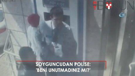 """9 ay sonra yakalanan soyguncudan polise: """"Ağabey beni unutmadınız mı?"""""""