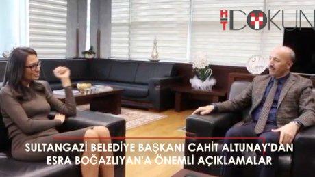 Sultangazi belediye Başkanı Cahit Altunay Habertürk'e konuştu