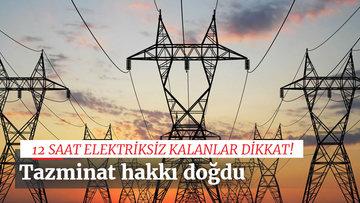 12 saatten fazla elektrik kesintisine tazminat