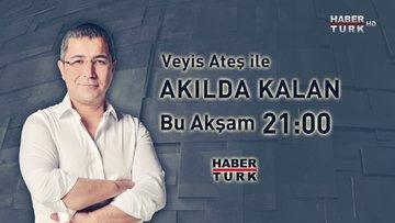 Akılda Kalan - Bu Akşam Saat 21.00'de Habertürk TV'de