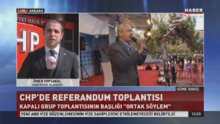 CHP'de referandum toplantısı